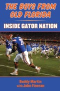 The Boys from Old Florida: Inside Gator Nation (Hardcover)