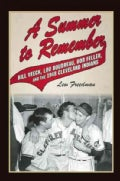 A Summer to Remember: Bill Veeck, Lou Boudreau, Bob Feller, and the 1948 Cleveland Indians (Hardcover)