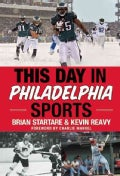 This Day in Philadelphia Sports (Hardcover)