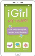 iGirl My Diary: Your Daily Thoughts, Hopes, and Dreams (Paperback)