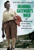 Grandma Gatewoods Walk: The Inspiring Story of the Woman Who Saved the Appalachian Trail (Hardcover)