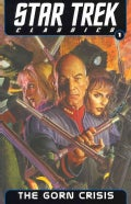 Star Trek Classics the Next Generation: The Gorn Crisis (Paperback)