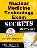 Nuclear Medicine Technology Exam Secrets: ARRT Test Review for the Nuclear Medicine Technology Exam (Paperback)