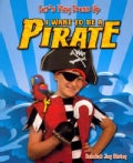 I Want to Be a Pirate (Paperback)