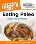 The Complete Idiot's Guide to Eating Paleo (Paperback)