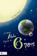 It Was All Done in Six Days (Paperback)