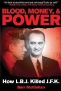 Blood, Money, & Power: How L.B.J. Killed J.F.K. (Paperback)