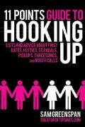 11 Points Guide to Hooking Up: Lists and Advice About First Dates, Hotties, Scandals, Pick-ups, Threesomes, and B... (Paperback)