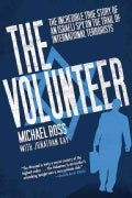 The Volunteer: The Incredible True Story of an Israeli Spy on the Trail of International Terrorists (Paperback)