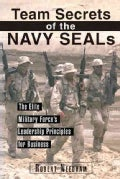 Team Secrets of the Navy Seals: The Elite Military Force&#39;s Leadership Principles for Business (Paperback)
