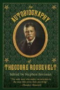 An Autobiography of Theodore Roosevelt (Hardcover)