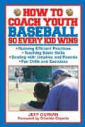 How to Coach Youth Baseball So Every Kid Wins (Paperback)