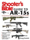 Shooter's Bible Guide to AR-15s: A Comprehensive Reference to One of America's Favorite Rifles (Paperback)