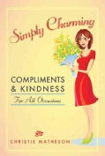 Simply Charming: Compliments & Kindness for All Occasions (Paperback)