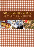 Swedish Desserts: 80 Traditional Recipes (Hardcover)