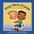 Since We're Friends: An Autism Picture Book (Hardcover)