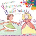 It's Fun to Draw Princesses and Ballerinas (Paperback)