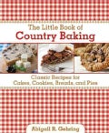 The Little Book of Country Baking: Classic Recipes for Cakes, Cookies, Breads, and Pies (Hardcover)