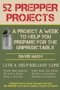 52 Prepper Projects: A Project a Week to Help You Prepare for the Unpredictable (Paperback)