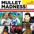 Mullet Madness!: The Haircut That's Business Up Front and a Party in the Back (Paperback)