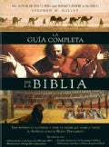 La guia completa de la Biblia / The Complete Guide to the Bible: Una referencia ilustrada y facil de seguir que a... (Paperback)
