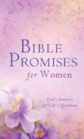 Bible Promises for Women: God&#39;s Answers for Life&#39;s Questions (Paperback)