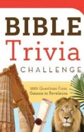 Bible Trivia Challenge: 2001 Questions from Genesis to Revelation (Paperback)
