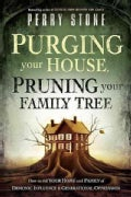 Purging Your House, Pruning Your Family Tree (Paperback)