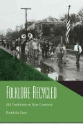 Folklore Recycled: Old Traditions in New Contexts (Hardcover)