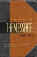 The Message Study Bible: Capturing the Notes and Reflections of Eugene H. Peterson (Hardcover)