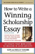 How to Write a Winning Scholarship Essay: 30 Essays That Won over $3 Million in Scholarships (Paperback)
