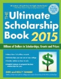 The Ultimate Scholarship Book 2015: Billions of Dollars in Scholarships, Grants and Prizes (Paperback)