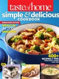 Taste of Home Simple & Delicious Cookbook All-New Edition!: 385 Recipes & Tips from Families Just Like Yours (Paperback)