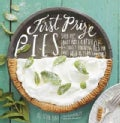 First Prize Pies: Shoo-Fly, Candy Apple, and Other Deliciously Inventive Pies for Every Week of the Year (And More) (Hardcover)