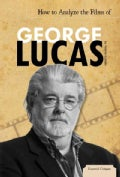 How to Analyze the Films of George Lucas (Hardcover)