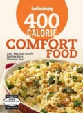 Good Housekeeping 400 Calorie Comfort Food: Easy Mix-and-Match Recipes for a Skinnier You! (Spiral bound)