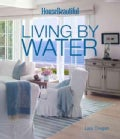 House Beautiful Living by Water: Living by the Water (Hardcover)