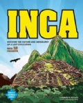 Inca: Discover the Culture and Geography of a Lost Civilization With 25 Projects (Hardcover)
