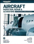 Aircraft Inspection, Repair & Alterations: Acceptable Methods, Techniques & Practices (FAA AC 43.13-1B/2B) (Paperback)