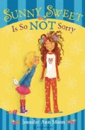 Sunny Sweet Is So Not Sorry (Paperback)
