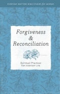 Forgiveness & Reconciliation: Spiritual Practices for Everyday Life (Paperback)