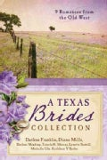The Texas Brides Collection: 9 Complete Stories (Paperback)