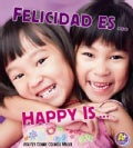 Felicidad es... / Happy Is... (Hardcover)
