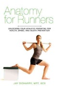 Anatomy for Runners: Unlocking Your Athletic Potential for Health, Speed, and Injury Prevention (Paperback)
