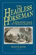 The Headless Horseman: A Strange Tale of Texas Legend (Paperback)