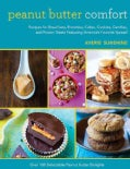 Peanut Butter Comfort: Recipes for Breakfasts, Brownies, Cakes, Cookies, Candies, and Frozen Treats Featuring Ame... (Hardcover)
