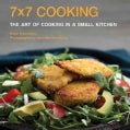 7x7 Cooking: The Art of Cooking in a Small Kitchen (Hardcover)
