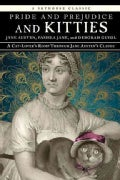 Pride and Prejudice and Kitties: A Cat-Lover's Romp Through Jane Austen's Classic (Hardcover)