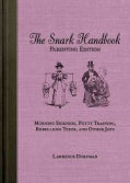 The Snark Handbook: Parenting Edition: Morning Sickness, Potty Training, Rebellious Teens, and Other Joys (Paperback)