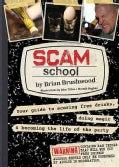 Scam School: Your Guide to Scoring Free Drinks, Doing Magic & Becoming the Life of the Party (Paperback)